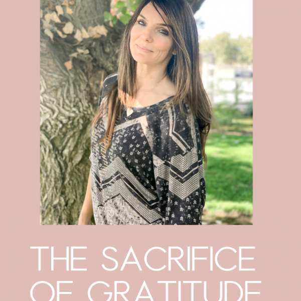 Copy of Shanda Fulbright Pinterest Templates 2 600x600 - The Sacrifice of Gratitude
