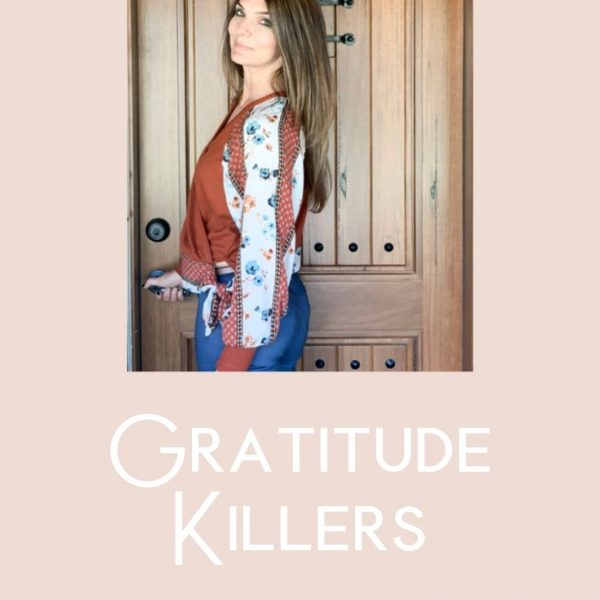 Copy of Shanda Fulbright Pinterest Templates 600x600 - Gratitude Killers
