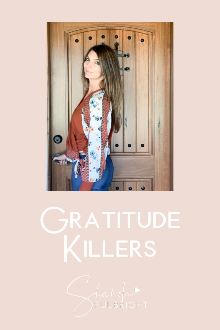 Copy of Shanda Fulbright Pinterest Templates - Gratitude Killers
