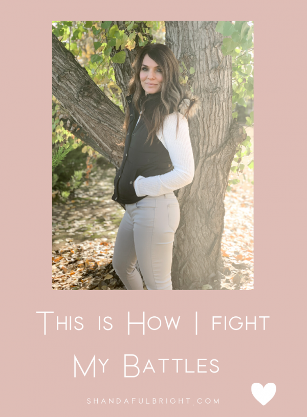 Copy of Shanda Fulbright Pinterest Templates 6 600x815 - This is How I Fight My Battles
