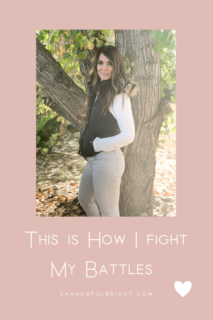 Copy of Shanda Fulbright Pinterest Templates 6 - This is How I Fight My Battles