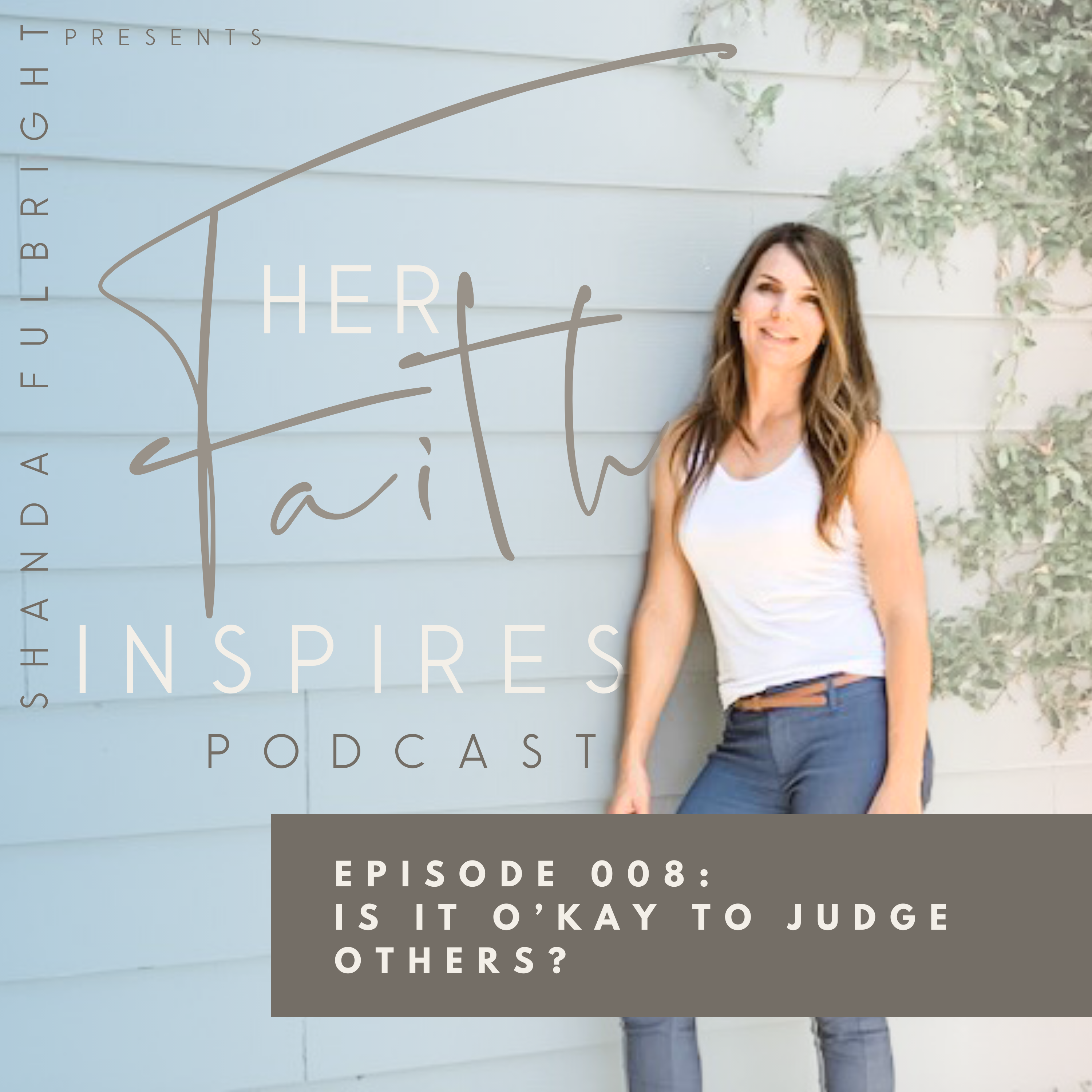 Her Faith Inspires 8 - Her Faith Inspires 008: Is it o'kay to judge others?