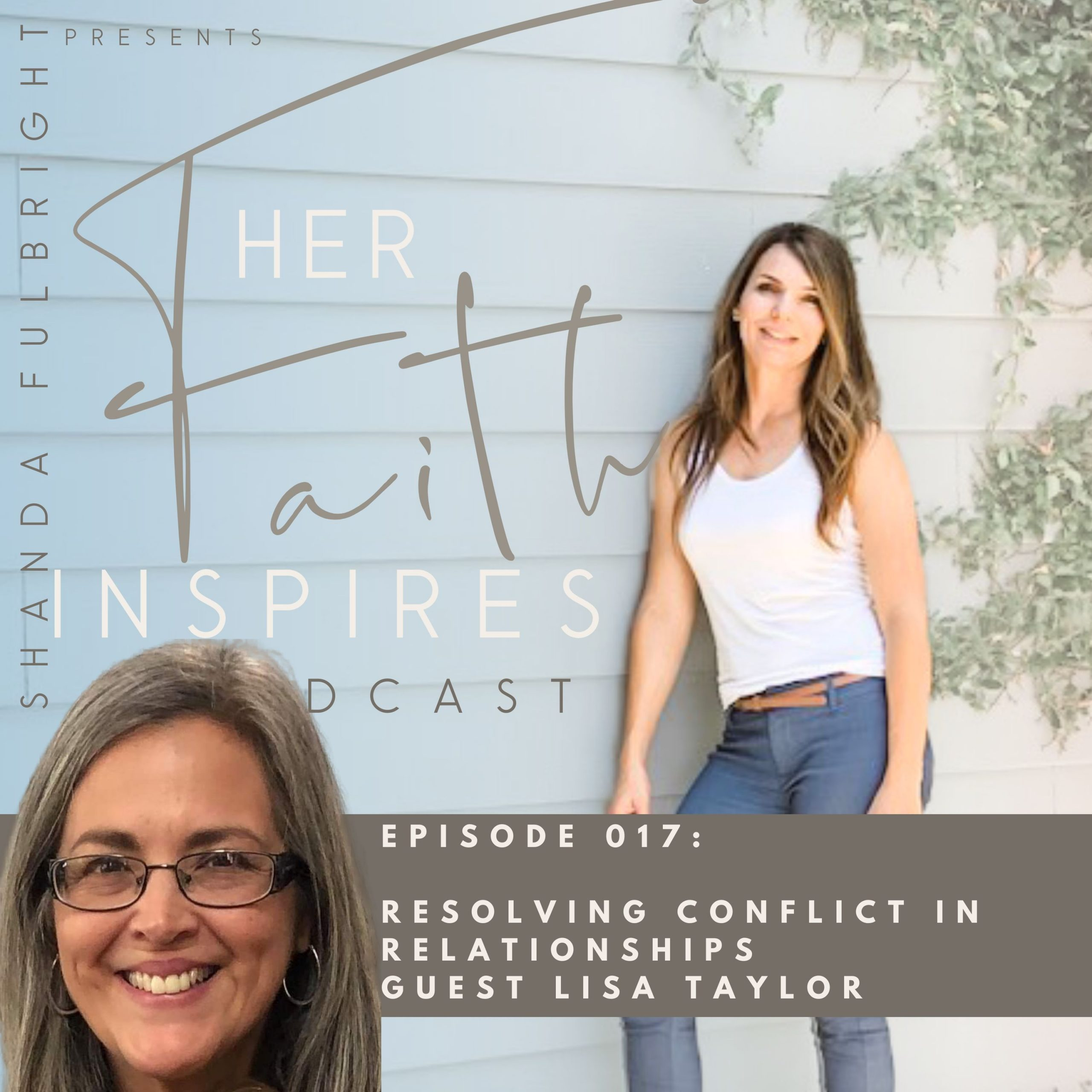 SF Podcast Episode 17 1 scaled - HER FAITH INSPIRES 017 : Resolving conflict in relationships with Guest Lisa Taylor