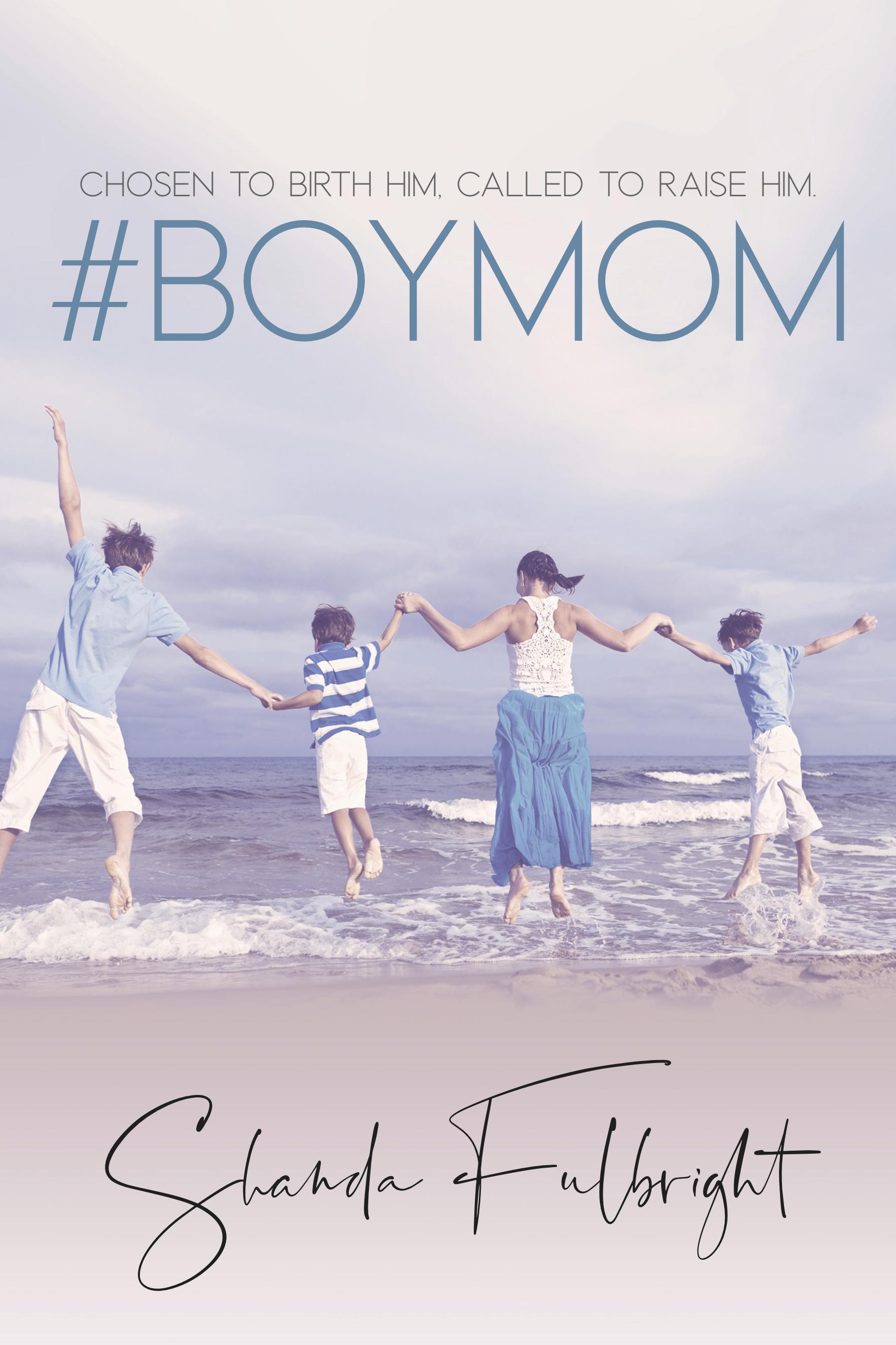 Shanda Fulbright boymom Book  - Book: #BoyMom