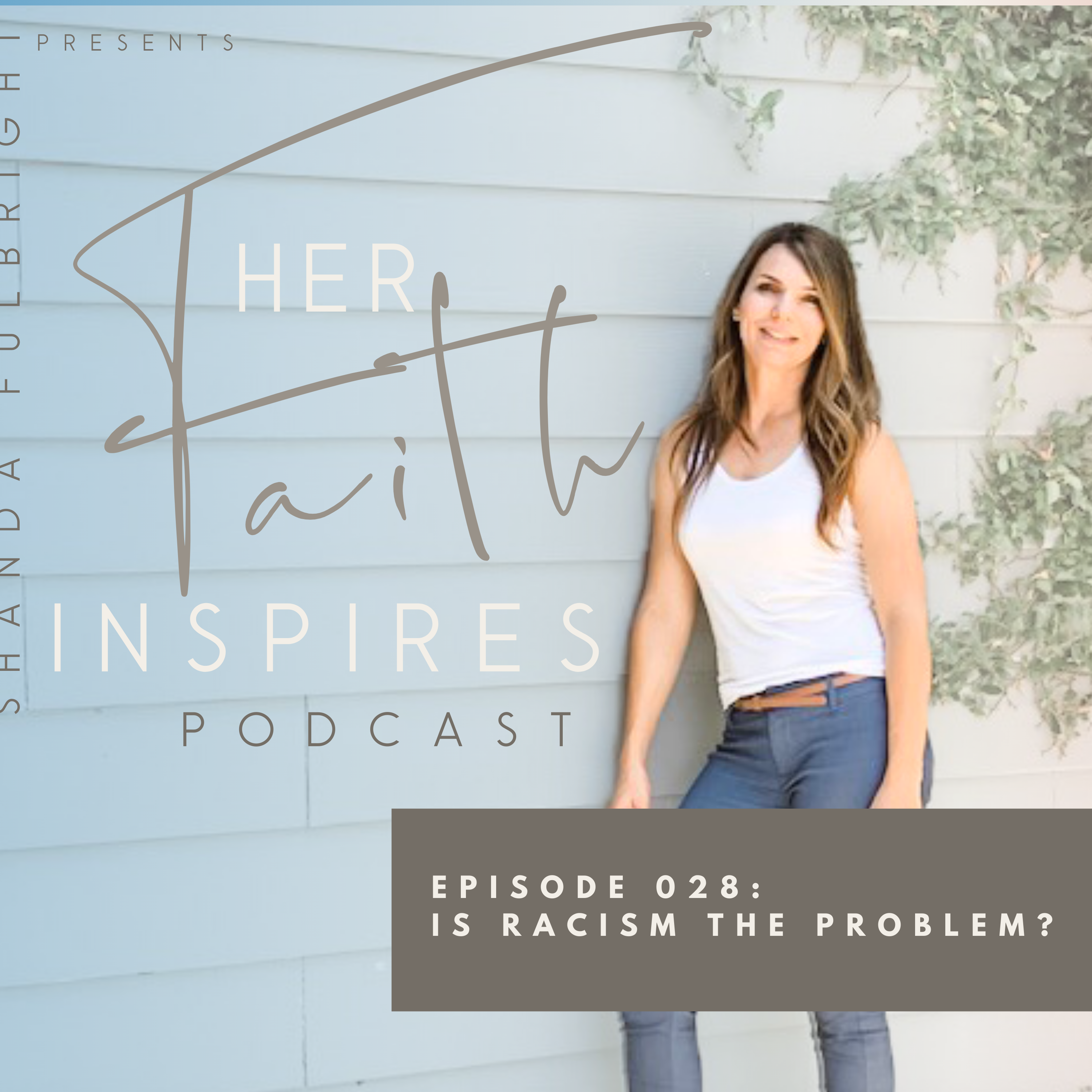 SF Podcast Episode 28 - HER FAITH INSPIRES 028 : Is racism the problem?