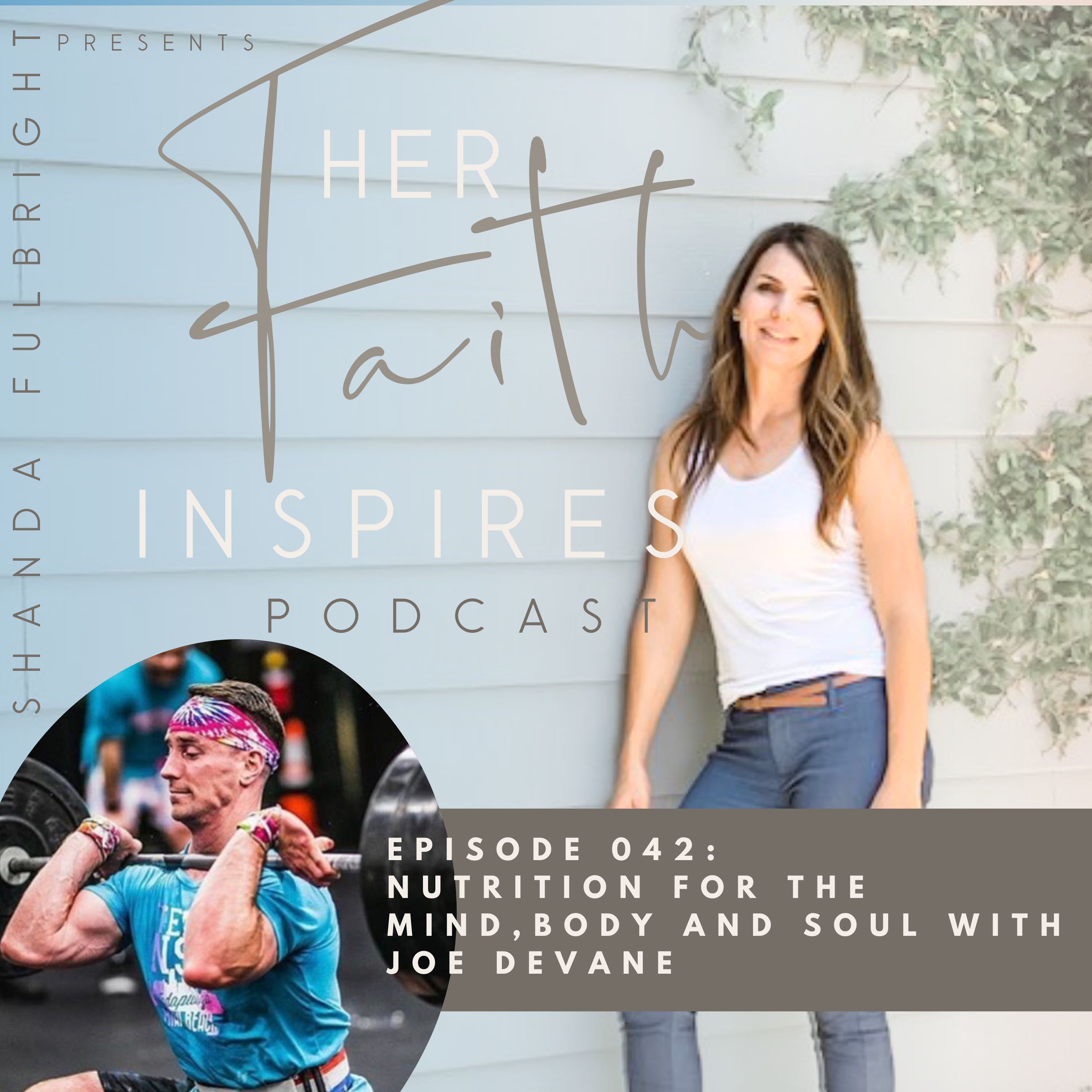 SF Podcast Episode 42 - HER FAITH INSPIRES 42 : Nutrition for the mind,body and soul with Joe Devane