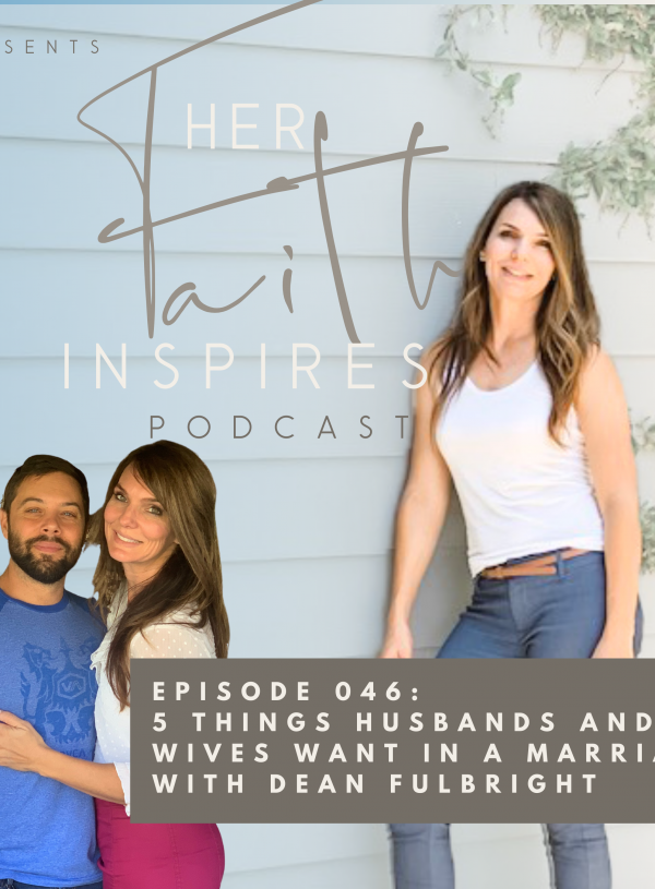 HER FAITH INSPIRES 46 : 5 things husbands and wives want in a marriage.