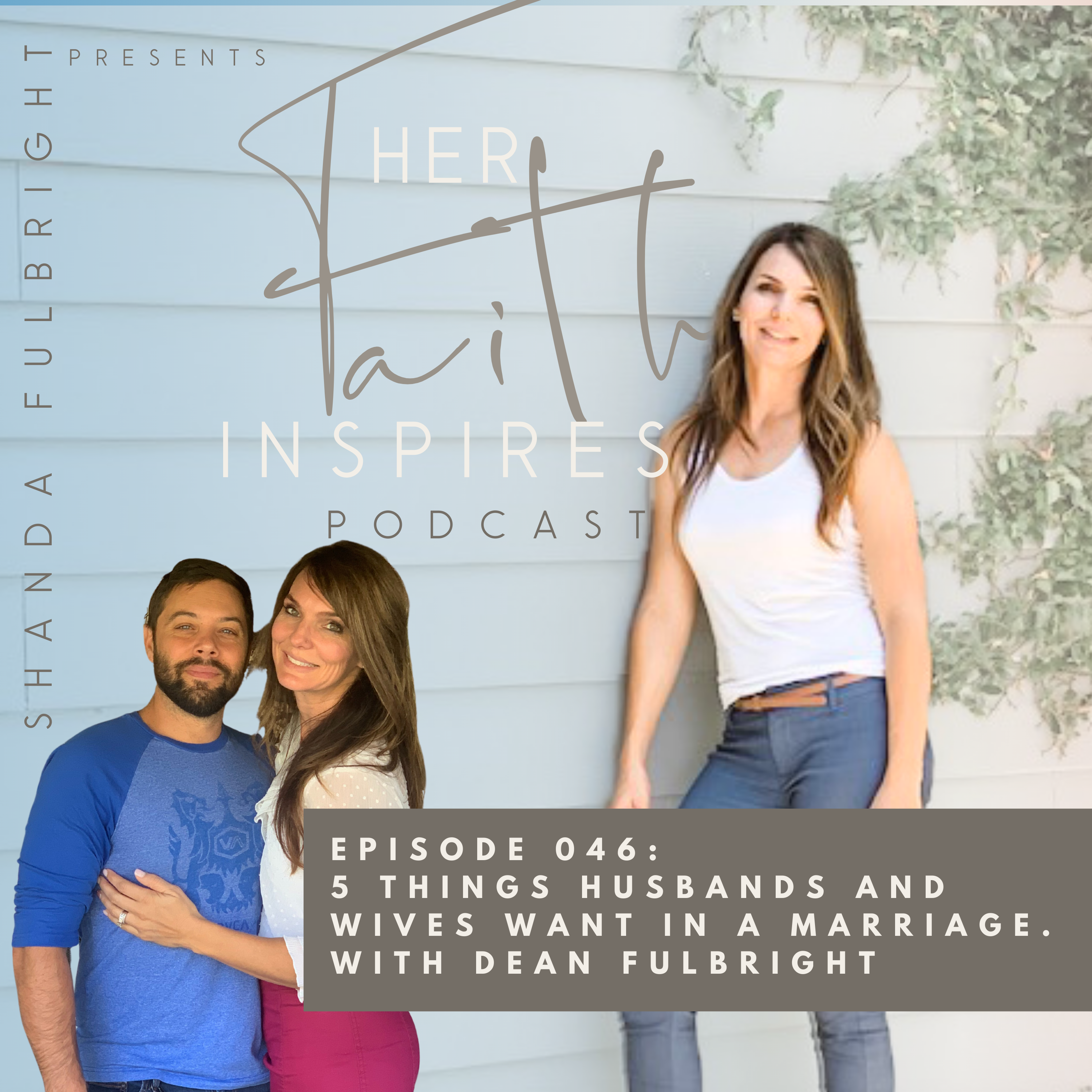 SF Podcast Episode 44 1 - HER FAITH INSPIRES 46 : 5 things husbands and wives want in a marriage.