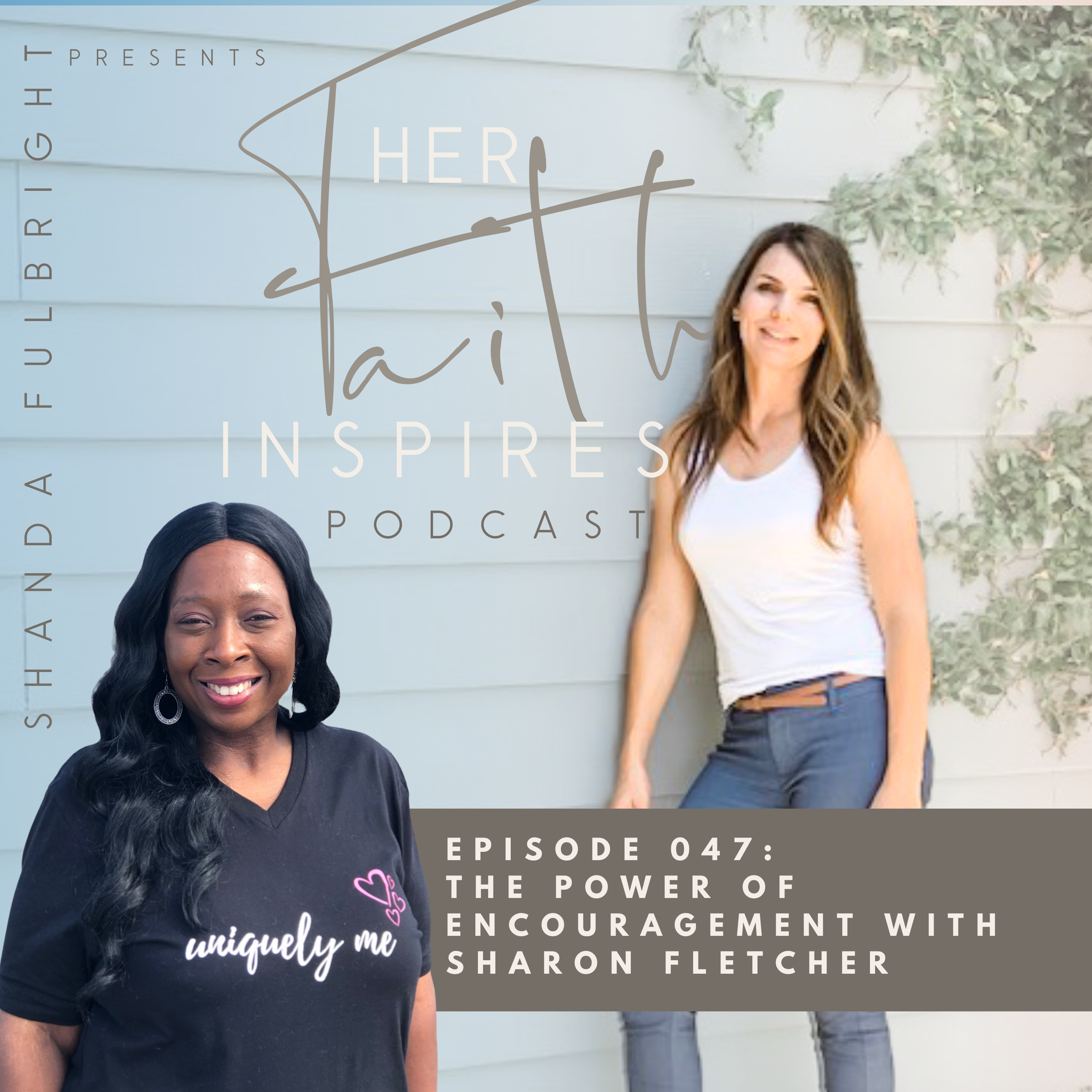 SF Podcast Episode 47 - HER FAITH INSPIRES 47 : The power of encouragement