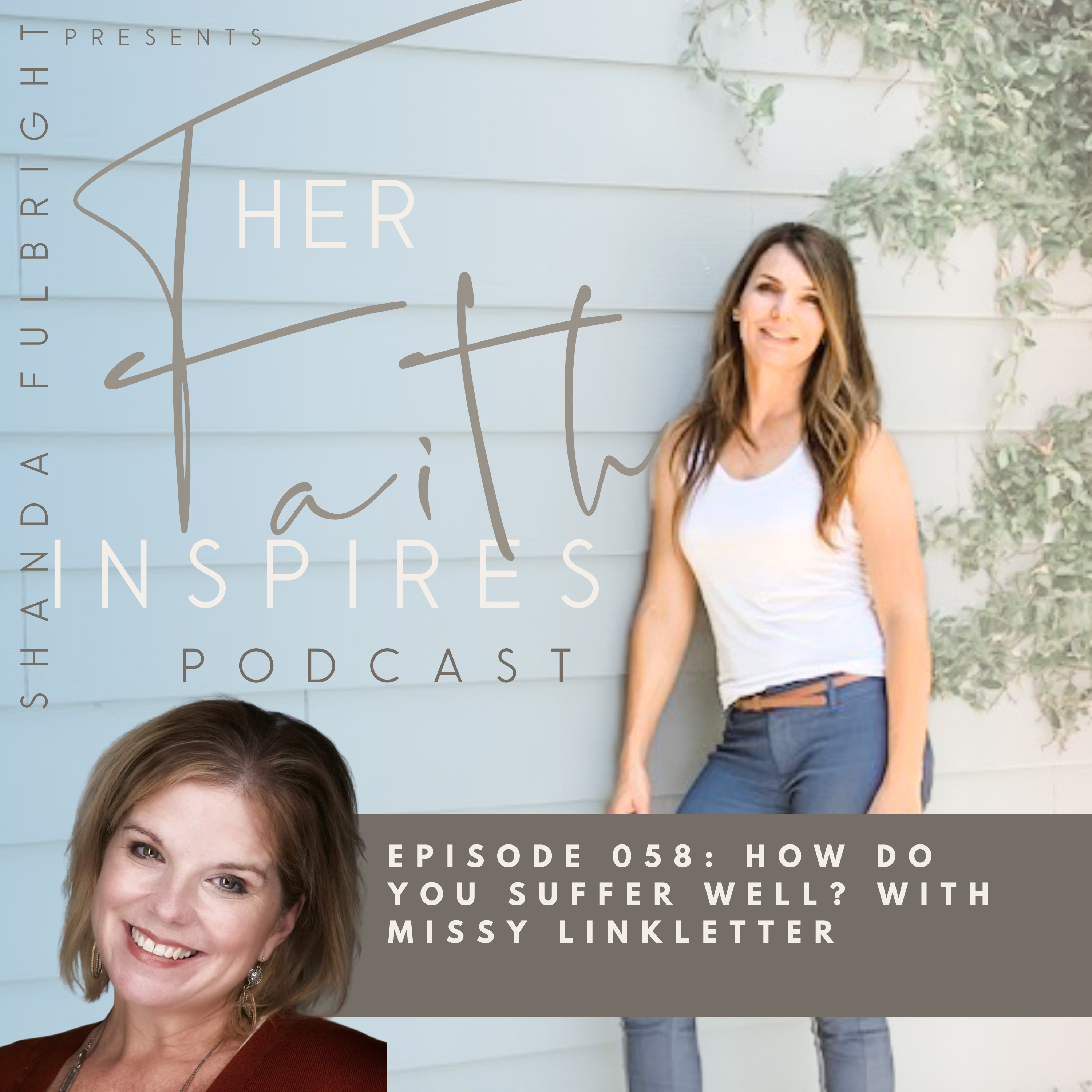 SF Podcast Episode 55 3 - HER FAITH INSPIRES 58 : How do you suffer well with Missy Linkletter