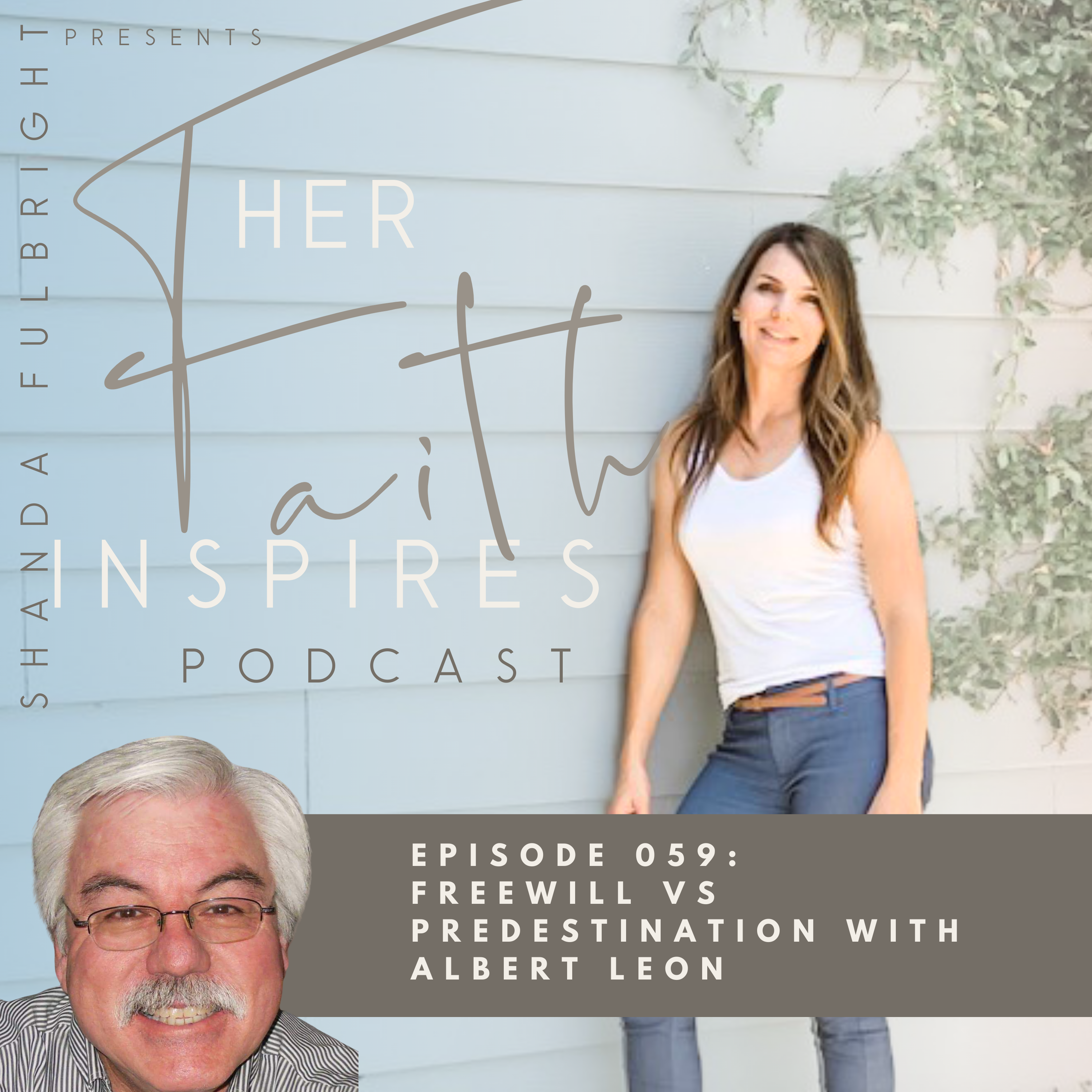 SF Podcast Episode 59 - HER FAITH INSPIRES 059 : Freewill vs Predestination with Albert Leon