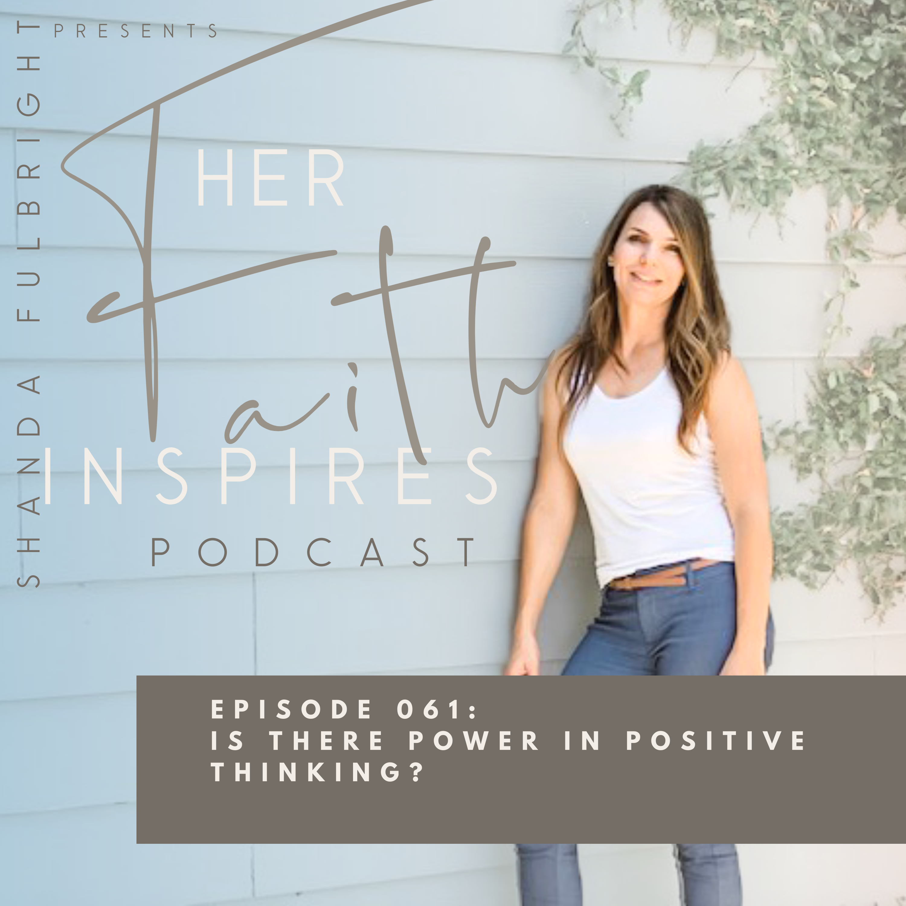SF Podcast Episode 61 - HER FAITH INSPIRES 61 : Is there power in positive thinking?