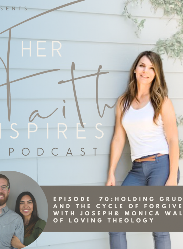 HER FAITH INSPIRES 70 : Holding grudges and the cycle of forgiveness with Loving Theology