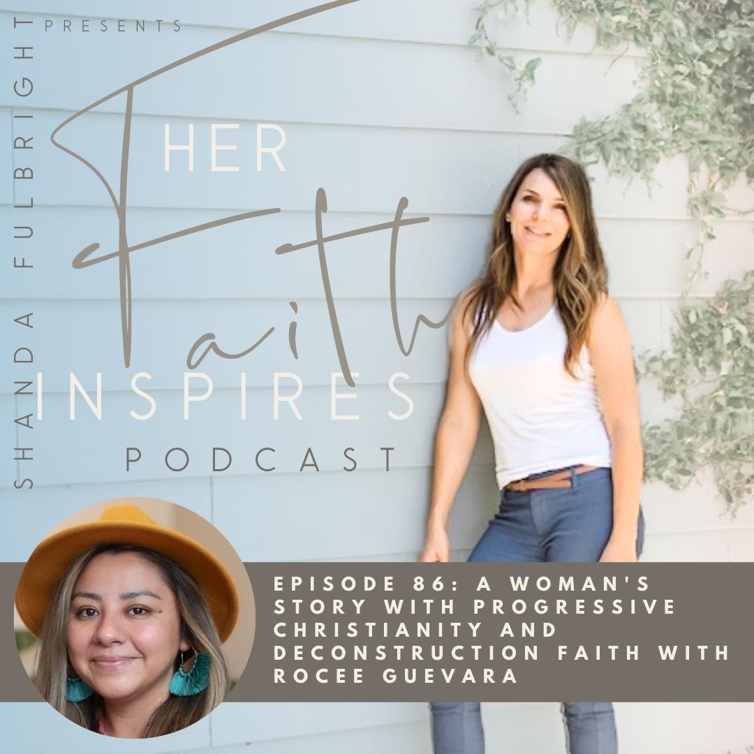 2021 SF Her Faith Inspires 86 - HER FAITH INSPIRES 86 : A woman's story with progressive Christianity and deconstruction faith with Rocee Guevara