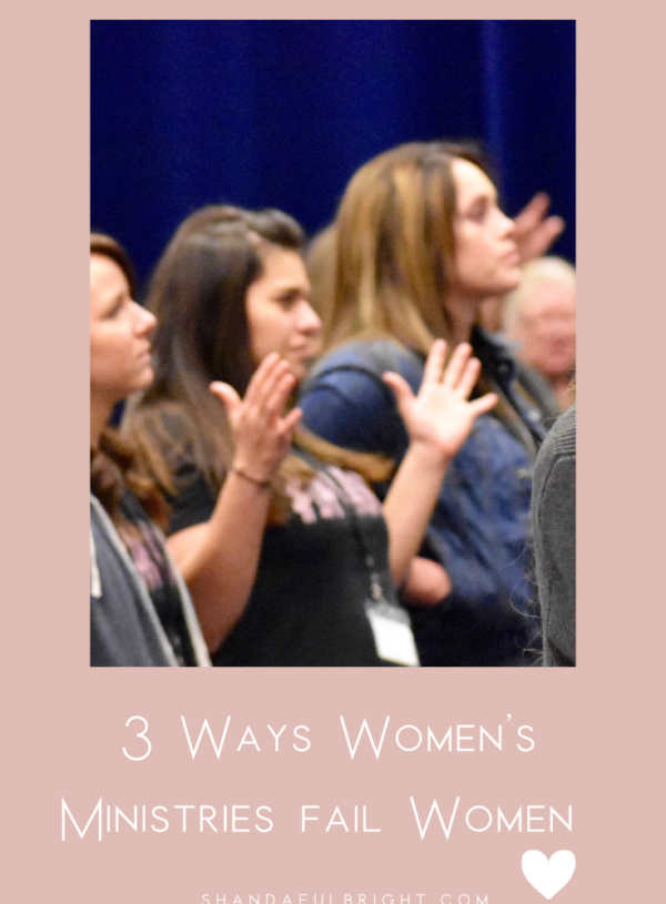 3 Ways Women 's Ministries Fail Women