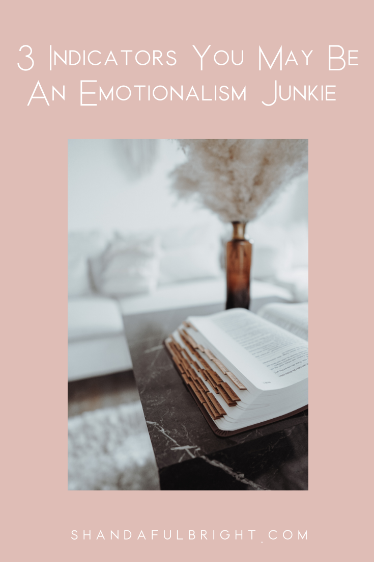 Copy of Shanda Fulbright Pinterest Templates 40 - 3 Indicators You May Be An Emotionalism Junkie